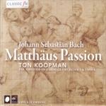 J.S. Bach: Matthäus Passion - Ton Koopman