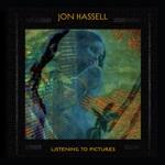 2018 en muziek: Jon Hassell - Listening To Pictures