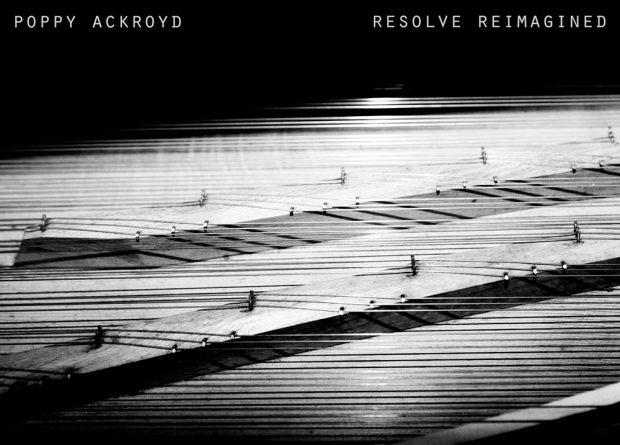 Poppy Ackroyd - Resolve Reimagined