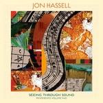 Jon Hassell Seeing Through Music - art's excellence 2020